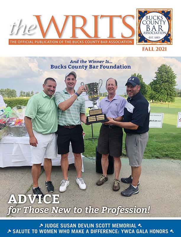 The Bucks Writs - The Official Publication Of The Bucks County Bar Association - Fall 2021